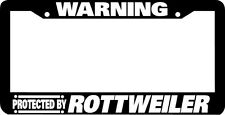 WARNING PROTECTED BY ROTTWEILER dog License Plate Frame