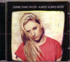 CD (NOUVEAU!) Joanne Shaw Taylor Almost Always Never (Jealousy You Should Stay mkmbh