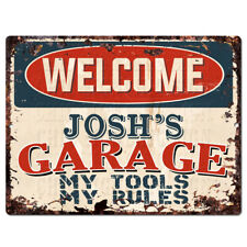 PPWG0437 WELCOME JOSH'S GARAGE Tool Rules Chic Sign man cave decor Funny Gift