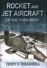 Rocket and Jet Aircraft of the Third Reich (History Press) - New Copy