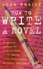 Good, How to Write a Novel, Braine, John, Book