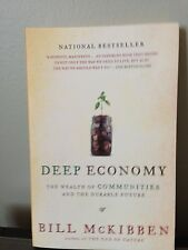 Deep Economy : The Wealth of Communities and the Durable Future by Bill...