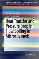 Heat Transfer and Pressure Drop in Flow Boiling in Microchannels (SpringerBriefs