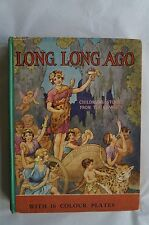 Vintage Long Long Ago - Hardback Childrens' Book with DJ - 1939 - 78 Years Old
