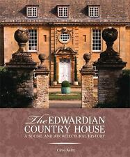 The Edwardian Country House: A Social and Architectural History, Aslet, Clive