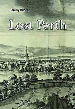 Lost Perth by Jeremy Duncan (Paperback, 2011)