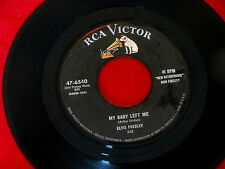 ELVIS PRESLEY~MY BABY LEFT ME~I WANT YOU I NEED YOU I LOVE YOU~RCA~47-6540~ 45