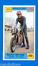 Figurina CAMPIONI DELLO SPORT 1969/70- n. 253 -  BRYANS (NIR) -MOTOCICLISMO-rec