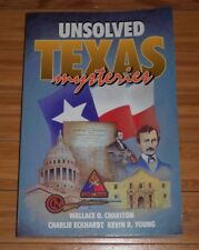 UNSOLVED TEXAS MYSTERIES BY KEVIN YOUNG, CHARLIE ECKHARDT & WALLACE O. CHARITON