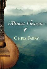 Almost Heaven by Fabry, Chris