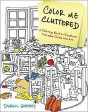 Color Me Cluttered by Durell H. Godfrey (2015, Paperback)