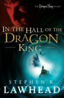 In The Hall Of The Dragon King (the Dragon King Trilogy): By Stephen R. Lawhead