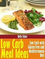 Low Carb Meal Ideas : Low Carb with Gluten Free and Mediterranean Diet by...