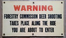 FORESTRY COMMISSION - DEER SHOOTING SIGN Vintage Antique Countryside WARNING
