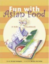 Fun With Asian Food: A Kids' Cookbook Devagi Sanmugam~Marijke den Ouden
