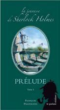 FRANÇOIS PARDEILHAN PASTICHE LA JEUNESSE DE SHERLOCK HOLMES, PRÉLUDE ( TOME 1 )