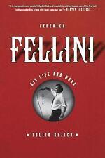 Federico Fellini: His Life And Work: By Tullio Kezich