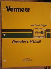VERMEER 606 BRUSH CHIPPER OPERATORS MANUAL