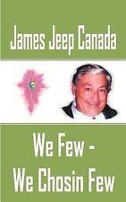 We Few - We Chosin Few by James Jeep Canada (2004, Paperback)