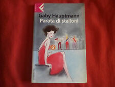 Libro Gaby Hauptmann Parata di stalloni Feltrinelli (2006)