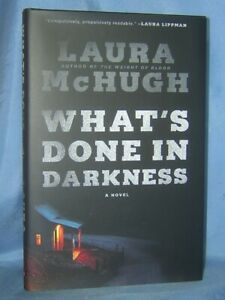 WHAT'S DONE IN DARKNESS LAURA McHUGH BRAND NEW HC/DJ CAN SHE FACE THE PAST?