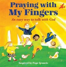 Praying with My Fingers: An Easy Way to Talk with God by Paraclete Press