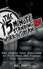 The 15-Minute Standing Abs Workout Plan: Ten Simple Core Exercises to Firm, Tone