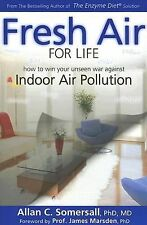 Fresh Air for Life: How to Win Your Unseen War Against Indoor Air-ExLibrary