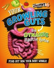 Your Growling Guts and Dynamic Digestive System (Your Brilliant Body!) by Mason