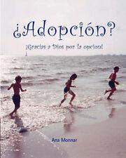 NEW Adopcion? Gracias a  Dios Por LA Opcion (Spanish Edition) by Ana Monnar