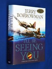 SIGNED I'll Be Seeing You 1st Ed Hardcover HCDJ WWII Novel Jerry Borrowman LDS