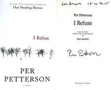 Per Petterson~SIGNED & DATED~I Refuse~1st US/1st~BEAUTIFUL + PHOTOS!!!
