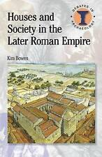 NEW Houses and Society in the Later Roman Empire (Debates in Archaeology)