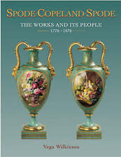 Spode-Copeland-Spode: The Works and Its People 1770-1970 by Vega Wilkinson (Hardback, 1999)