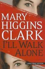Clark, Mary Higgins : Ill Walk Alone (Basic)