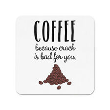 Coffee Because Crack Is Bad For You Fridge Magnet - Funny