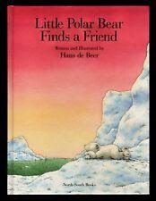 Little Polar Bear Finds a Friend - NEW - Hans de Beer - Hardcover  no DJ
