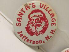 Vintage Santa'S Village Litho Tin Pinback Button Jefferson, Nh Souvenir