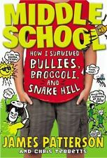 Middle School: How I Survived Bullies, Broccoli, and Snake Hill (Middle School (