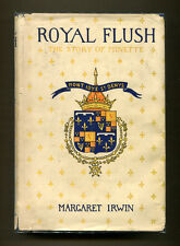 ROYAL FLUSH, THE STORY OF MINETTE by Margaret Irwin - 1932 1st US Edition in DJ