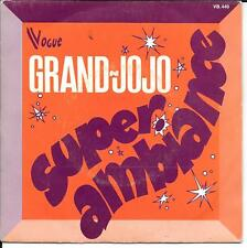 "45 TOURS / 7"" SINGLE--GRAND JOJO--SUPER AMBIANCE / TANGO DE JULOT--1975"