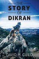 The Story of Dikran - Paperback By Guild, David M - GOOD