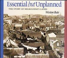 ESSENTIAL BUT UNPLANNED - THE STORY OF MELBOURNE'S LANES
