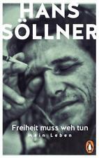 Freiheit muss weh tun von Hans Söllner (2017, Taschenbuch)