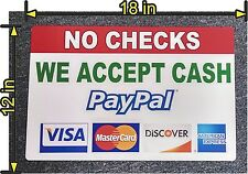 "12"" x 18"" PVC SIGN NO CHECKS CASH PAYPAL  VISA MASTERCARD DISCOVER AMERICAN EX"