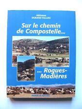 ADRIENNE DURAND-TULLOU : SUR LE CHEMIN DE COMPOSTELLE... ...ROGUES-MADIÈRES