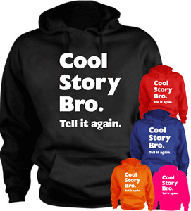 Cool Story Bro. Tell it again. Funny New Gift Hoodie
