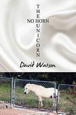 NEW The No Horn Unicorn by David Watson
