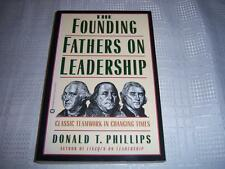 The Founding Fathers on Leadership By Donald T. Phillips Book
