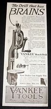 1921 OLD MAGAZINE PRINT AD, YANKEE TOOLS, THE BENCH DRILL THAT HAS BRAINS, VISE!